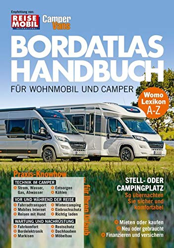 Bordatlas Handbuch für Wohnmobil und Camper: Praxis Know-How für Ihren Urlaub