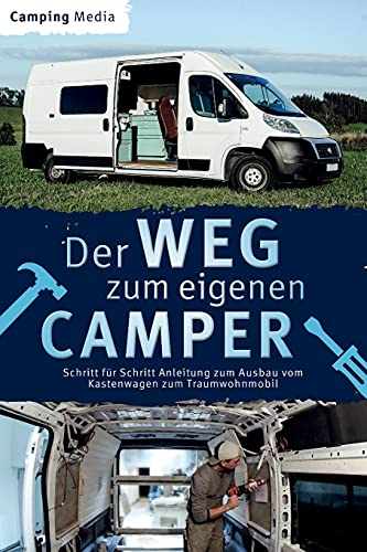Der Weg zum eigenen Camper: Schritt für Schritt Anleitung zum Ausbau vom Kastenwagen zum Traumwohnmobil