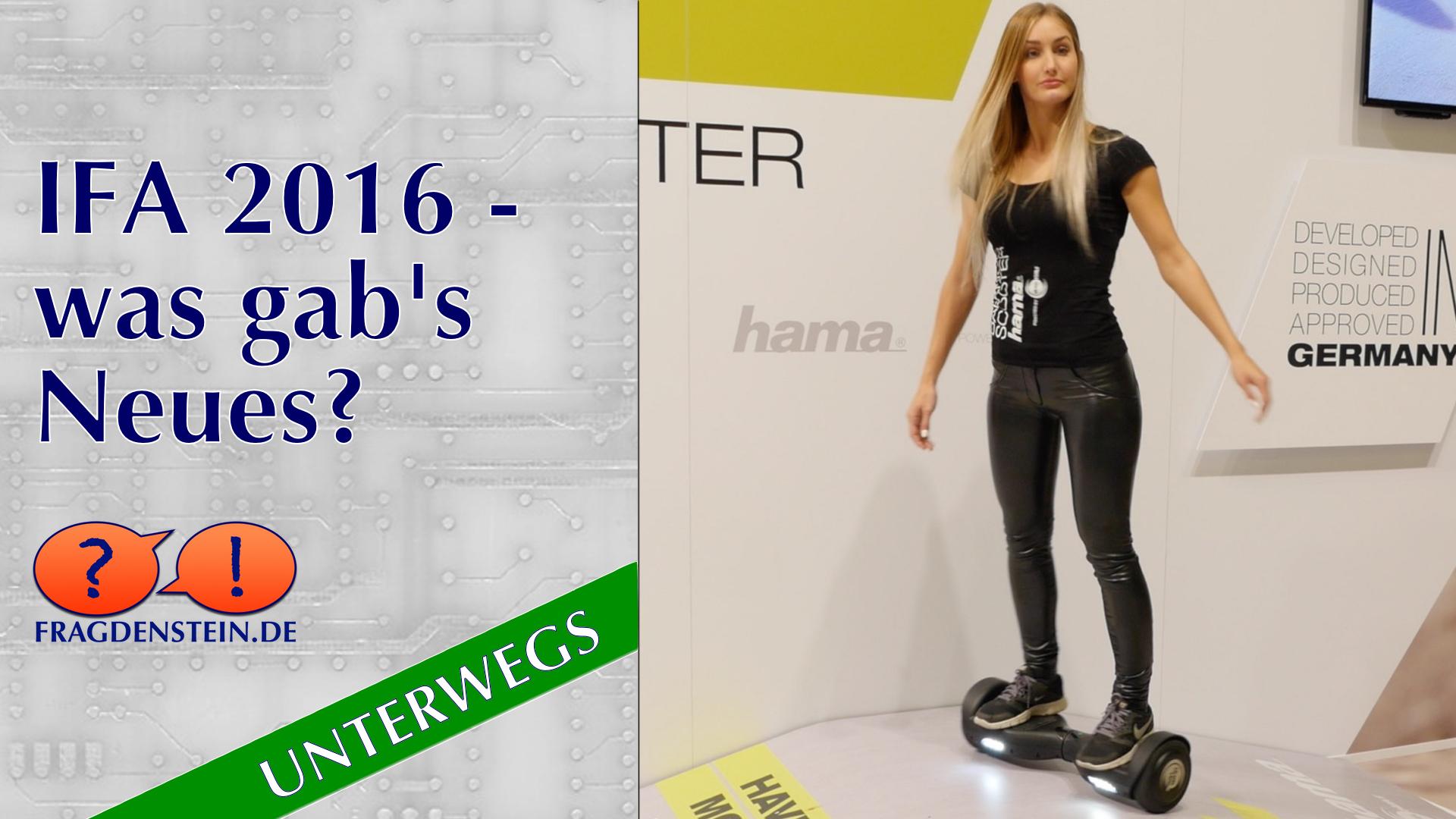 IFA 2016 - was gab's Neues?